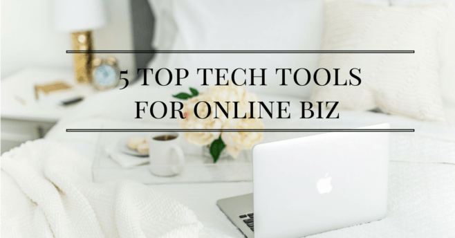 5-top-tech-tools-for-online-biz